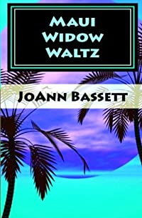 (FREE on 11/15) Maui Widow Waltz by JoAnn Bassett - http://eBooksHabit.com