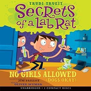 Secrets of a Lab Rat #1: No Girls Allowed (Dogs Okay) | [Trudi Trueit]