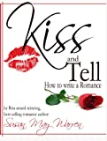 Kiss and Tell: How to Write a Romance