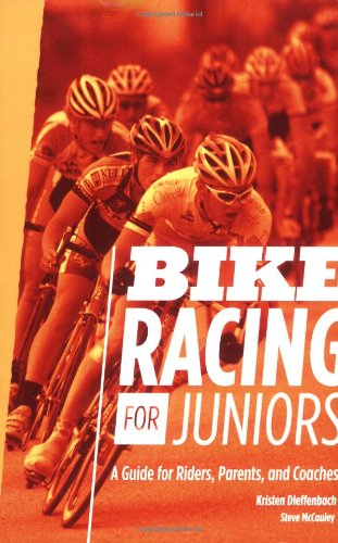 Bike Racing for Juniors: A Guide for Riders, Parents, and Coaches
