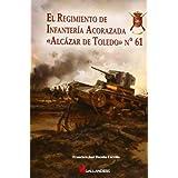 Regimiento de infanteria acorazada, el - alcazar de Toledo nº 61 (Stug3 (galland Books))
