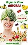 Dietas: Bajar de Peso �AHORA!