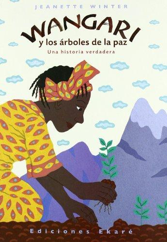 Wangari y Los Arboles de La Paz (Una Historia Verdadera) (Spanish Edition)