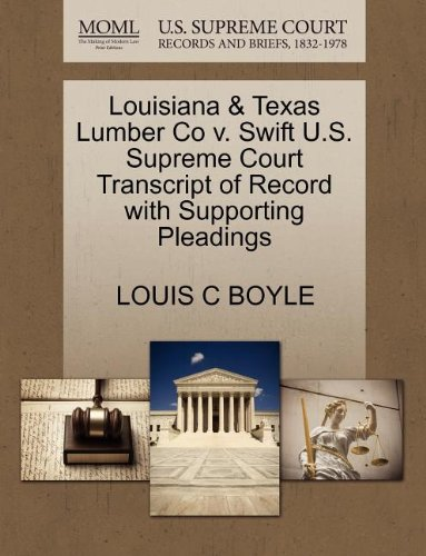 Louisiana & Texas Lumber Co v. Swift U.S. Supreme Court Transcript of Record with Supporting Pleadings