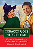Tobacco Goes to College: Cigarette Advertising in Student Media, 1920-1980