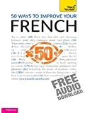 50 Ways to Improve your French: Teach Yourself (English Edition)