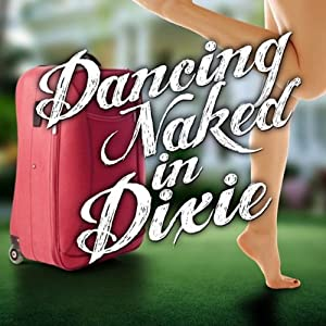 Dancing Naked in Dixie | [Lauren Clark]