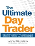 The Ultimate Day Trader: How to Achie...
