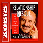Relationship Rescue: A Seven-Step Strategy for Reconnecting with Your Partner | Phil McGraw