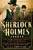 Mammoth Book Of Sherlock Holmes Abroad (The Mammoth Book Series)