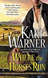 Where the Horses Run (The Heroes of Heartbreak Creek)