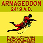 Armageddon 2419 A.D.: The Adventures of Buck Rogers in the 25th Century | [Philip Francis Nowlan]