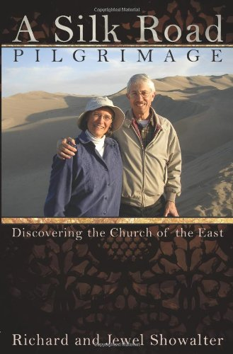 A Silk Road Pilgrimage: Discovering the Church of the East