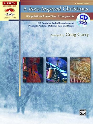 A Jazz-Inspired Christmas: Solo Piano Arrangements with Optional Bass and Drum Parts, Book & CD (Sacred Performer Collections)