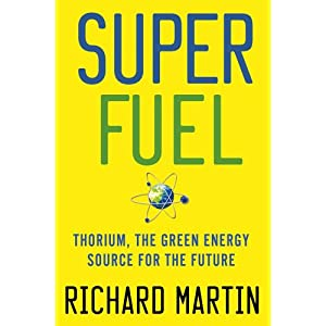 Super Fuel- Thorium, the green energy source of the future