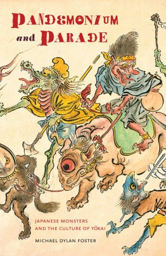 Pandemonium and Parade: Japanese Monsters and the Culture of Yokai: Michæl Dylan Foster: 9780520253629: Amazon.com: Books