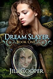 The Dream Slayer (The Dream Slayer: A Young Adult Paranormal Series Book 1)