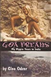 Cleo Odzer Goa Freaks: My Hippie Years in India