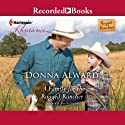 A Family for the Rugged Rancher (       UNABRIDGED) by Donna Alward Narrated by Tom Stechschulte