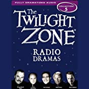 The Twilight Zone Radio Dramas: Collection 5 | [Rod Serling, adapted by Dennis Etchison]