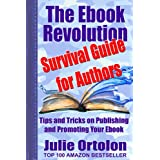 The Ebook Revolution Survival Guide for Authors ~ Julie Ortolon