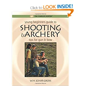 Amazon.com: Young Beginner's Guide to Shooting & Archery: Tips for ...