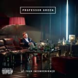 At Your Inconvenience Professor Green