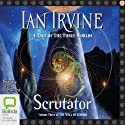 Scrutator: Well of Echoes, Book 3 (       UNABRIDGED) by Ian Irvine Narrated by Grant Cartwright