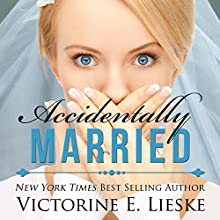 Accidentally Married (       UNABRIDGED) by Victorine E. Lieske Narrated by Jennifer Drake Ford
