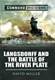 David Miller Command Decisions: Langsdorff and the Battle of the River Plate
