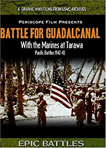 WWII: Battle for Guadalcanal & With the Marines At Tarawa