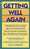 img - for Getting Well Again: The Bestselling Classic about the Simontons' Revolutionary Lifesaving Self-Awareness Techniques by O.Carl Simonton (1980-01-01) book / textbook / text book