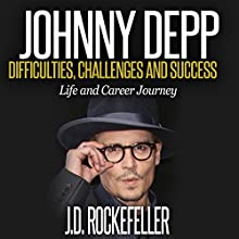 Johnny Depp: Difficulties, Challenges and Success - Life and Career Journey: J.D. Rockefeller's Book Club Audiobook by J.D. Rockefeller Narrated by  5395 MEDIA LLC