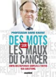 img - for Des mots sur les maux du cancer (French Edition) book / textbook / text book