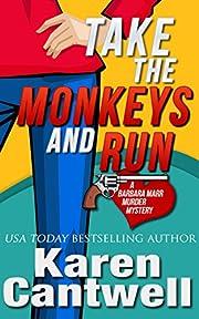 Take the Monkeys and Run (A Barbara Marr Murder Mystery Book 1)
