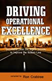 Driving Operational Excellence: Successful Lean Six Sigma Secrets to Improve the Bottom Line