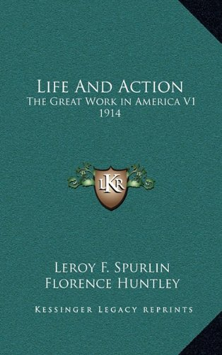 Life and Action: The Great Work in America V1 1914