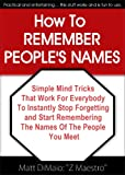 How To REMEMBER PEOPLE'S NAMES