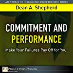 Commitment and Performance: Make Your Failures Pay Off for You! | Dean A. Shepherd