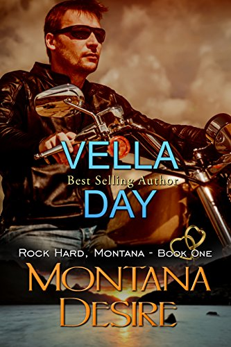 Vella Day - Montana Desire: Second Chance at Love (Rock Hard, Montana Book 1) (English Edition)