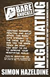 Bare Knuckle Negotiating (second edition): Knockout Negotiation Tactics They Won't Teach You At Business School: