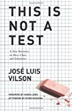 This Is Not A Test: A New Narrative on Race, Class, and Education