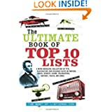 The Ultimate Book of Top Ten Lists: A Mind-Boggling Collection of Fun, Fascinating and Bizarre Facts on Movies...
