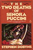 The Two Deaths of Senora Puccini (0140105670) by Dobyns, Stephen