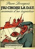 echange, troc Pierre Levergeois - J'ai choisi la D.S.T.