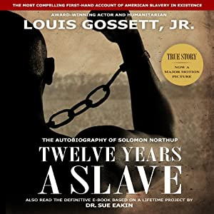 Twelve Years a Slave (       UNABRIDGED) by Solomon Northup Narrated by Louis Gossett, Jr.