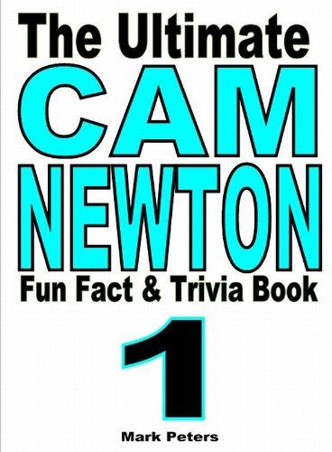 The Ultimate Cam Newton Fun Fact And Trivia Book PDF