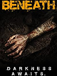 Beneath (2014) Horror (HD) New In Theaters