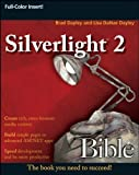 img - for Silverlight 2 Bible 1st edition by Dayley, Brad, Dayley, Lisa DaNae (2008) Paperback book / textbook / text book