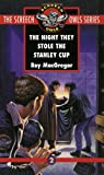 The Night They Stole the Stanley Cup (Screech Owls, Book 2)